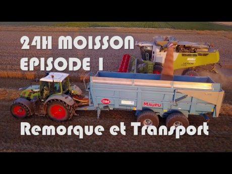 24h moisson episode 1 remorque et transport
