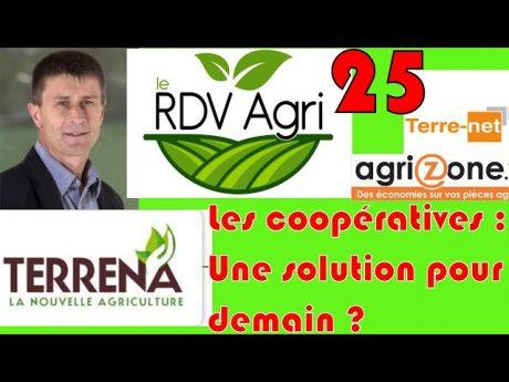 Les coopératives : une solution pour demain ? avec olivier chaillou de terrena rdvagri n°25