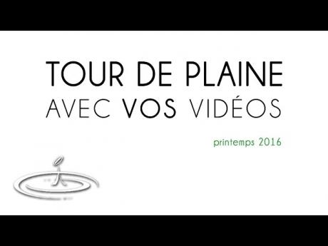 Le tour de plaine de france, avec vos vidéos – 2016