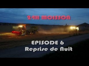 24h moisson episode 6 reprise de nuit