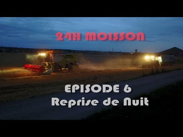 24h moisson episode 6 reprise de nuit