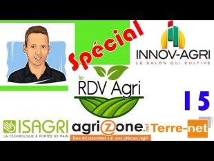 Spécial innovagri, matériel et agronomie, etc rdv agri n°15
