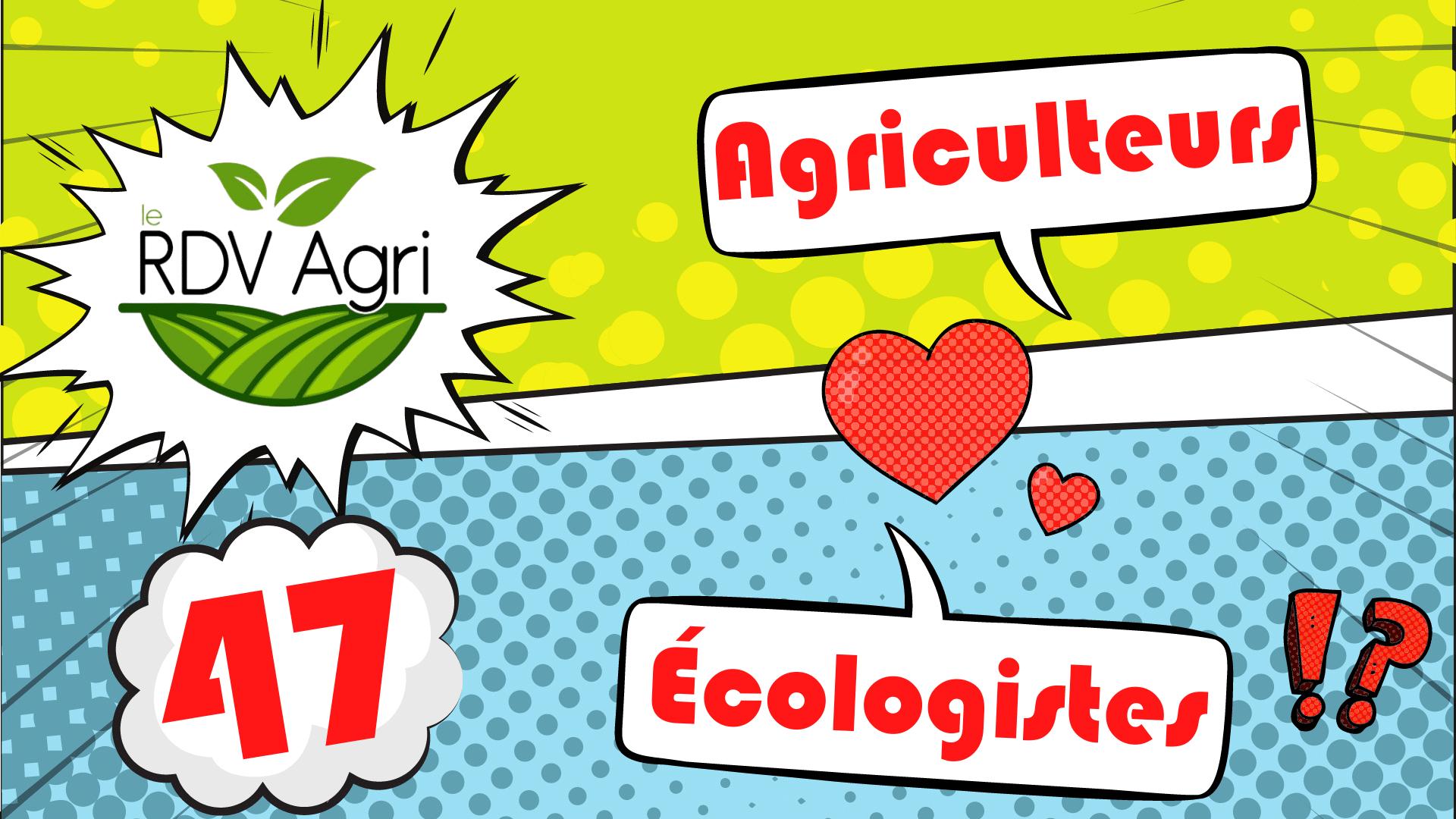 Peut-on réconcilier les agriculteurs et les écologistes ?