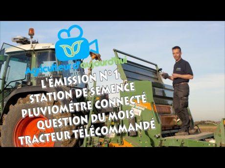 Agriculteur d'aujourd'hui l'émission n°1