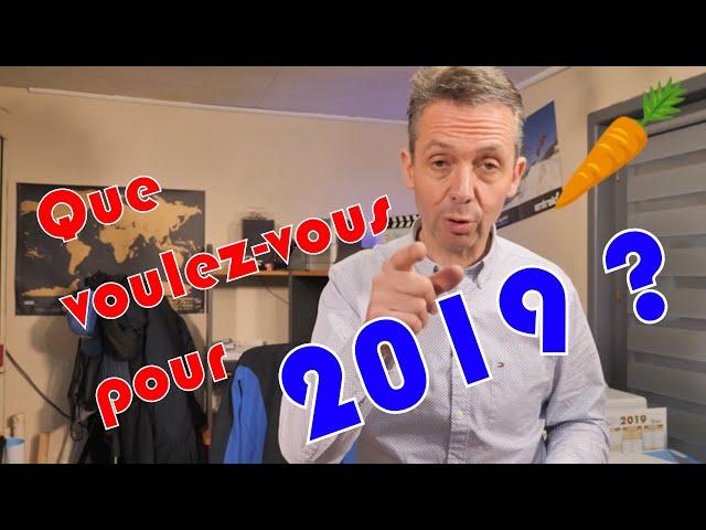 Que voulez vous pour 2019 ?