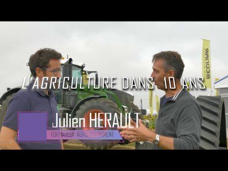 Le machinisme dans 10 ans : julien hérault «l'agriculture dans 10 ans»