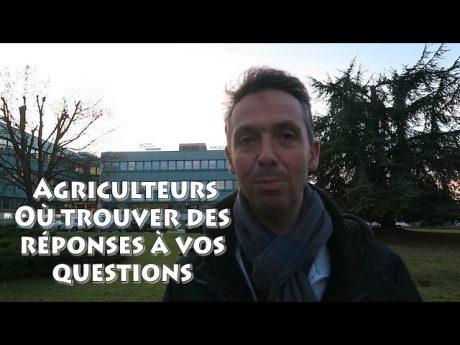 Agriculteurs : où trouver des réponses à vos questions!