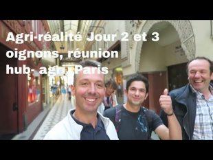Agri réalité : jour 2 3 oignons, réunion, hub agri, paris