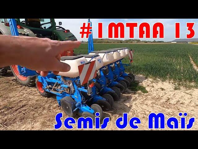 Semis de maïs #imtaa 13