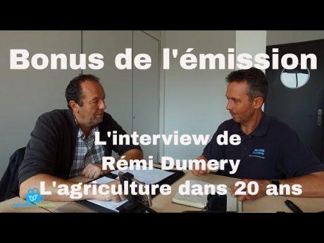 Intreview rémi dumery : l'agriculture 20 ans